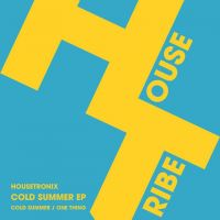 Housetronix - Cold Summer EP [HOUSETRIBE RECORDINGS]